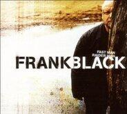 Frank Black - Fast Man,Raider Man
