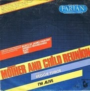 Frank Farian Corporation Featuring Reggie Tsiboe - Mother And Child Reunion / I'm Alive