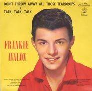 Frankie Avalon - Don't Throw Away All Those Teardrops / Talk, Talk, Talk