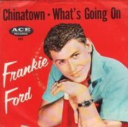 Frankie Ford - Chinatown / What's Going On