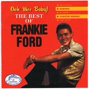 Frankie Ford - Ooh-wee Baby! : The Best Of