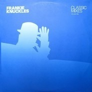 Frankie Knuckles - Classic Mixes (Volume One)