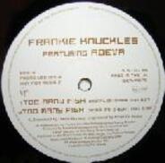 Frankie Knuckles - Too Many Fish