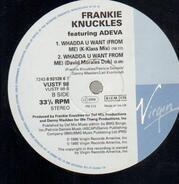 Frankie Knuckles - Whadda U Want (From Me)
