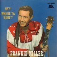 Frankie Miller - Hey! Where Ya Goin'?
