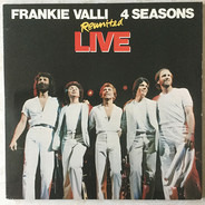 Frankie Valli , The Four Seasons - Reunited Live