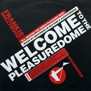 Frankie Goes To Hollywood - Welcome To The Pleasuredome (All Aboard The Remix Pleasure Ride)