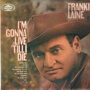 Frankie Laine - I'm Gonna Live 'Till I Die