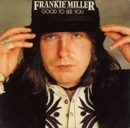 Frankie Miller - Good To See You
