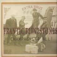Frantic Flintstones - Champagne 4 All !