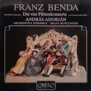 František Benda - András Adorján , Ars Rediviva Ensemble , Milan Munclinger - Die Vier Flötenkonzerte / The Flute Concertos / Les Concertos Pour Flûte