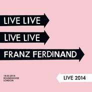 Franz Ferdinand - Franz Ferdinand Live 2014