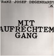Franz Josef Degenhardt - Mit Aufrechtem Gang