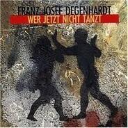 Franz Josef Degenhardt - Wer Jetzt Nicht Tanzt