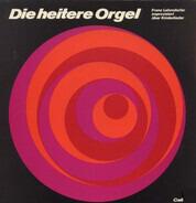 Franz Lehrndorfer - Die Heitere Orgel (Franz Lehrndorfer Improvisiert Über Kinderlieder)