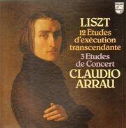 Liszt (Arrau) - 12 Etudes D'exécution Transcendante / 3 Etudes De Concert