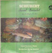 Franz Schubert : Louis Kentner , Georg Hörtnagel , The Hungarian Quartet - Trout Quintet In A Major, D. 677 (Op. 114)