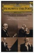 Franz Schubert / Robert Schumann - Horowitz • The Poet