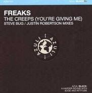 Freaks - The Creeps (You're Giving Me)