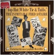 Fred Astaire - Top Hat, White Tie & Tails