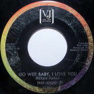 Fred Hughes - Oo Wee Baby, I Love You / Love Me Baby