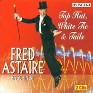 Fred Astaire - Top Hat,White Tie & Tails