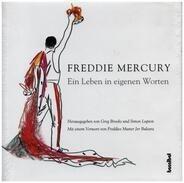 Freddie Mercury - Ein Leben in eigenen Worten