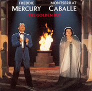 Freddie Mercury & Montserrat Caballé - The Golden Boy