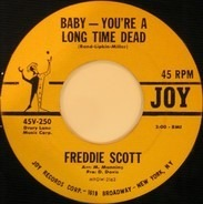 Freddie Scott - Baby - You're A Long Time Dead / Lost The Right