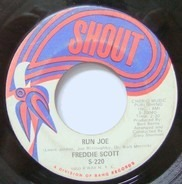 Freddie Scott - Run Joe / He Ain't Give You None