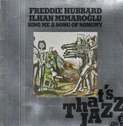 Freddie Hubbard & Ilhan Mimaroglu - Sing Me a Song of Songmy