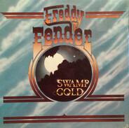 Freddy Fender - Swamp Gold