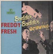Freddy Fresh - Badder Badder Schwing