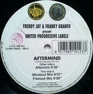 Freddy Jay & Franky Granfo Present United Progressive Labels - Aftermind