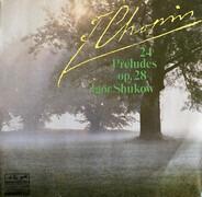 Frédéric Chopin , Igor Zhukov - 24 Préludes Op. 28