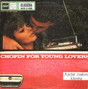Frédéric Chopin / Leonard Pennario - Chopin For Young Lovers = Chopin Za Mlade Ljubavnike: Nježni Zvukovi Klavira