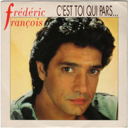 Frédéric François - C'est Toi Qui Pars...