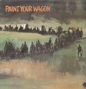 Frederick Loewe / Alan Jay Lerner - Paint Your Wagon (Soundtrack)