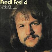 Fredl Fesl - 4 - Bayrische Und Melankomische Lieder