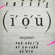 Freeez - I.O.U. (Megamix)