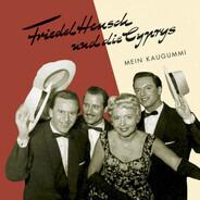 Friedel Hensch Und Die Cyprys - Mein Kaugummi