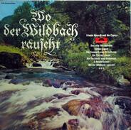 Friedel Hensch Und Die Cyprys - Wo Der Wildbach Rauscht