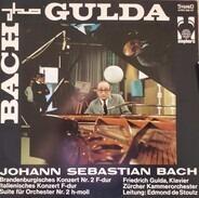 Friedrich Gulda - Johann Sebastian Bach - Brandenburgisches Konzert Nr. 2 F-dur / Italienisches Konzert F-dur / Suite Für Orchester Nr. 2 h-m