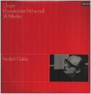 Friedrich Gulda , Frédéric Chopin - Klavierkonzert Nr.1 E-Moll / 24 Préludes