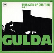 Friedrich Gulda - Musician Of Our Time Vol. 1