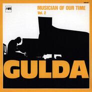 Friedrich Gulda - Musician Of Our Time Vol. 2