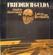 Friedrich Gulda - Sämtliche Klaviersonaten von Ludwig van Beethoven