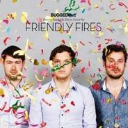 Friendly Fires - Bugged Out Presents Suck