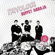 Frivolous - Buffet Haraja