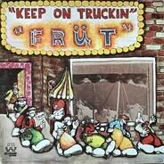 Früt - Keep On Truckin'